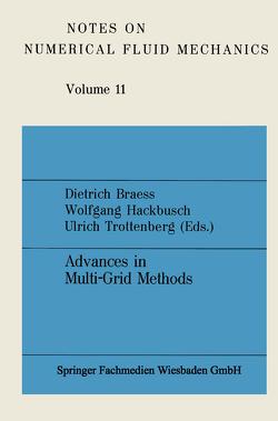 Advances in Multi-Grid Methods von Braess,  Dietrich, Hackbusch,  Wolfgang, Trottenberg,  Ulrich