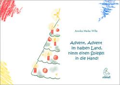 Advent, Advent im halben Land, nimm einen Spiegel in die Hand! von Wille,  Annika Meike