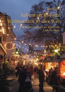Advent im Rheintal – Weihnachten in aller Welt von Forschner,  Reinhold, Gies,  Bettina, Krüger,  Axel, Walter,  Karl Heinz