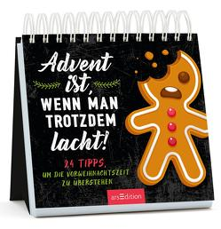 Advent ist, wenn man trotzdem lacht. 24 Tipps, die Vorweihnachtszeit zu überstehen