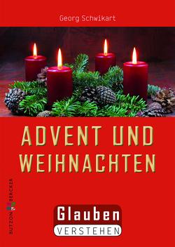 Advent und Weihnachten von Schwikart,  Georg