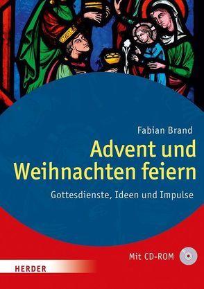 Advent und Weihnachten feiern von Brand,  Fabian