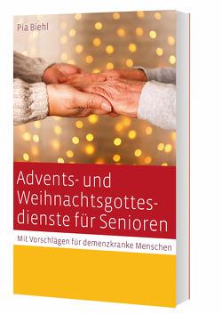 Advents- und Weihnachtsgottesdienste für Senioren von Biehl,  Pia