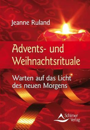 Advents- und Weihnachtsrituale von Ruland,  Jeanne
