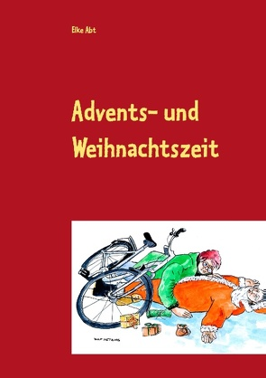 Advents- und Weihnachtszeit von Abt,  Elke