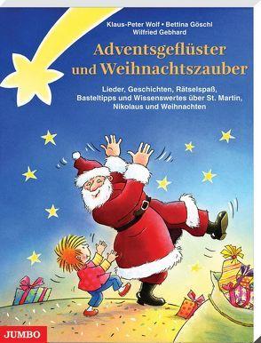 Adventsgeflüster und Weihnachtszauber von Goeschl,  Bettina, Wolf,  Klaus-Peter
