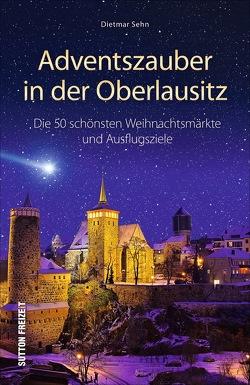 Adventszauber in der Oberlausitz von Sehn,  Dietmar