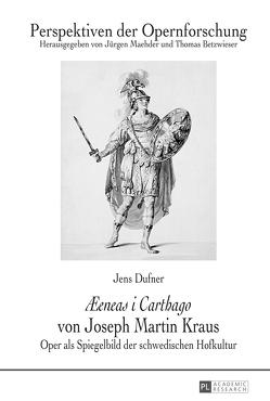 «Æeneas i Carthago» von Joseph Martin Kraus von Dufner,  Jens