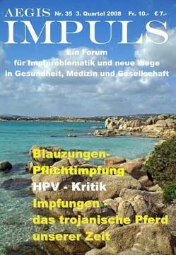 AEGIS Impuls. Ein Forum für Impfproblematik und neue Wege in Gesundheit,… / Nummer 35 von Ilg,  A, Lehner,  Barbara, Loibner,  Johann, Mettler,  S, Petek-Dimmer,  Anita