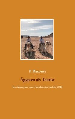 Ägypten als Tourist von Raconte,  P.