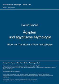 Ägypten und ägyptische Mythologie, Bilder der Transition im Werk Andrej Belyjs von Schmidt,  Evelies