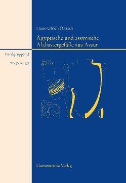 Ägyptische Alabastergefäße aus Assur von Onasch,  Hans U