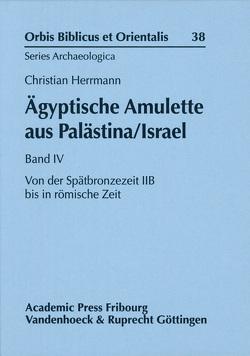 Ägyptische Amulette aus Palästina/Israel Band IV von Herrmann,  Christian, Schipper,  Bernd U