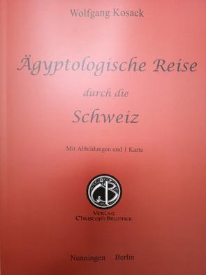 Aegyptologische Reise durch die Schweiz von Kosack,  Wolfgang