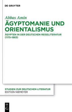 Ägyptomanie und Orientalismus von Amin,  Abbas