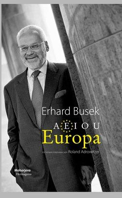 AEIOU Europa von Busek,  Erhard