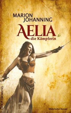 Aelia, die Kämpferin von Johanning,  Marion