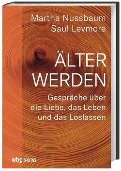 Älter werden von Levmore,  Saul, Nussbaum,  Martha, Weltecke,  Manfred