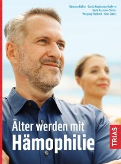 Älter werden mit Hämophilie von Eichler,  Hermann, Kindermann,  Carola, Krammer-Steiner,  Beate, Miesbach,  Wolfgang, Staritz,  Peter