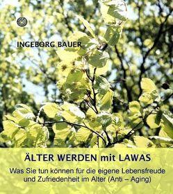 Älter werden mit LAWAS von Bauer,  Hubert, Bauer,  Ingeborg