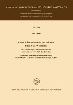 Ältere Arbeitnehmer in der Industrie Nordrhein-Westfalens von Kaser,  Paul