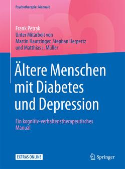 Ältere Menschen mit Diabetes und Depression von Hautzinger,  Martin, Herpertz,  Stephan, Müller,  Matthias J., Petrak,  Frank