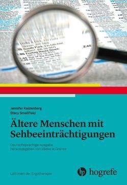 Ältere Menschen mit Sehbeeinträchtigungen von Kaldenberg,  Jennifer, le Granse,  Mieke, Smallfield,  Stacy