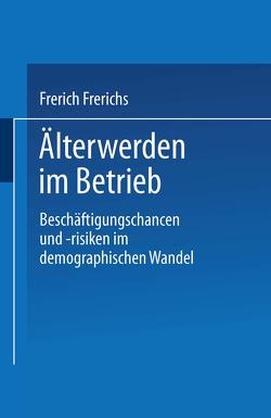 Älterwerden im Betrieb von Frerichs,  Frerich