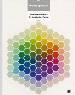 Aemilius Müller – Ästhetik der Farbe von Spillmann,  Werner