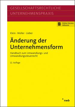Änderung der Unternehmensform von Klein,  Hartmut, Lieber,  Bettina, Mueller,  Thomas