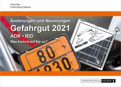 Änderungen und Neuerungen ADR • RID 2021 von Rex,  Frank, Stephan,  Frank Georg