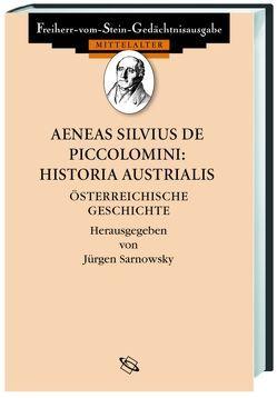 Aeneas Silvius de Piccolomini: Historia Austrialis von Sarnowsky,  Jürgen
