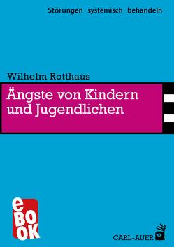 Ängste von Kindern und Jugendlichen von Borg-Laufs,  Michael, Rotthaus,  Wilhelm