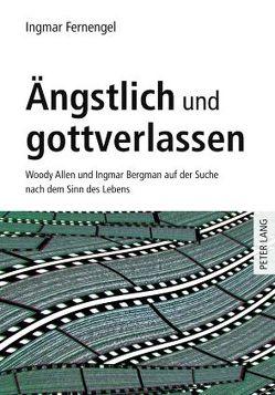 Ängstlich und gottverlassen von Fernengel,  Ingmar
