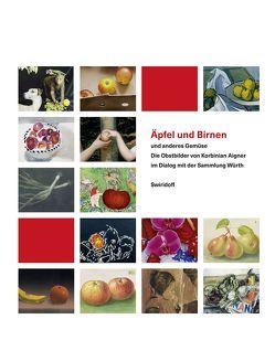 Äpfel und Birnen und anderes Gemüse von Fiege,  Kirsten, Huber,  Florian, Weber,  C. Sylvia