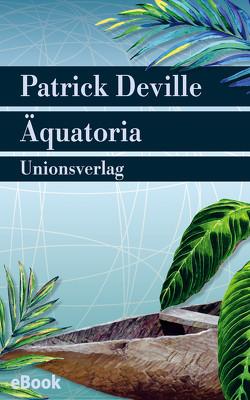 Äquatoria von Deville,  Patrick, Fock,  Holger, Müller,  Sabine