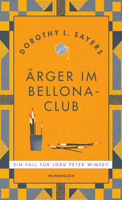 Ärger im Bellona-Club von Bayer,  Otto, Sayers,  Dorothy L.