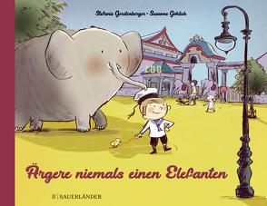 Ärgere niemals einen Elefanten von Gerstenberger,  Stefanie, Göhlich,  Susanne