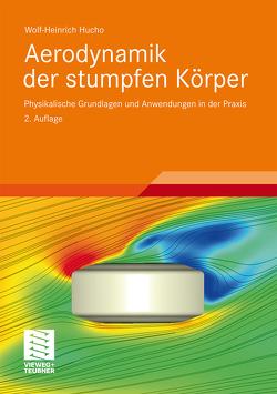 Aerodynamik der stumpfen Körper von Hucho,  Wolf-Heinrich