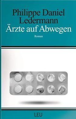 Ärzte auf Abwegen von Ledermann,  Philippe Daniel
