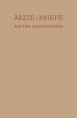 Ärzte — Briefe aus Vier Jahrhunderten von Ebstein,  Erich