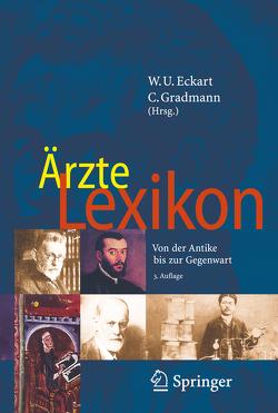 Ärzte Lexikon von Eckart,  Wolfgang U., Gradmann,  Christoph