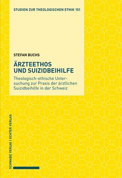 Ärzteethos und Suizidbeihilfe von Buchs,  Stefan