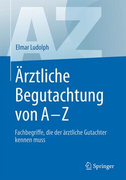 Ärztliche Begutachtung von A – Z von Ludolph,  Elmar