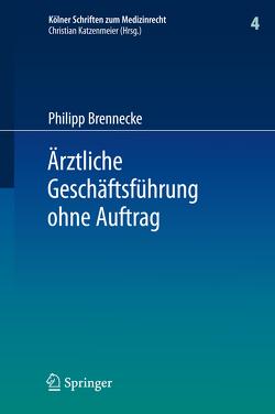 Ärztliche Geschäftsführung ohne Auftrag von Brennecke,  Philipp