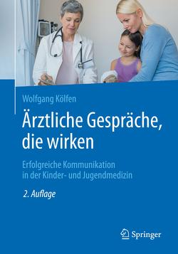 Ärztliche Gespräche, die wirken von Kölfen,  Wolfgang