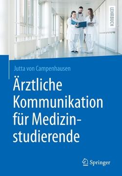 Ärztliche Kommunikation für Medizinstudierende von von Campenhausen,  Jutta