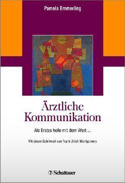 Ärztliche Kommunikation von Emmerling,  Pamela, Montgomery,  Frank Ulrich