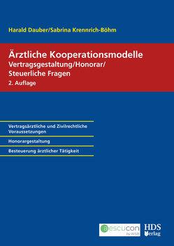 Ärztliche Kooperationsmodelle; Vertragsgestaltung/Honorar/Steuerliche Fragen von Dauber,  Harald