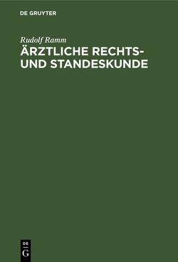 Ärztliche Rechts- und Standeskunde von Ramm,  Rudolf